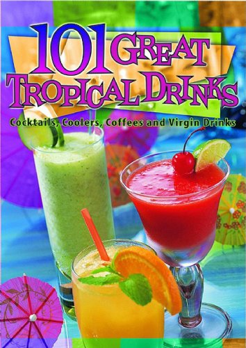 101 Great Tropical Drinks by Cheryl Chee Tsutsumi