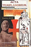 echange, troc Jean-luc Alias, Jean-Marie Auzanneau - Acta Templarorium ou la prosopographie des templiers