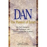 Dan, the pioneer of Israel: With an appendix, Why Dan was not sealed among the 144,000 (Rev. VII.) ~ J. C. Gawler