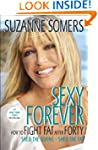 Sexy Forever: How to Fight Fat after...