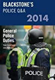 Blackstone's Police Q&A: General Police Duties 2014 (Blackstone's Police Manuals)