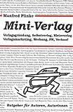Mini-Verlag. Verlagsgründung, Selbstverlag, Kleinverlag, Verlagsmarketing