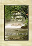 Beside A Quiet Stream Words Of Hope For Weary Hearts (0849954665) by Stokes, Penelope J.