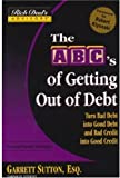 Rich Dad's Advisors ABC's of Getting Out of Debt + Rich Dad's How to Get Rich Without Cutting Up Your Credit Cards (0446698784) by Sutton, Garrett