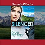 Silenced: Alaskan Courage, Book 4 (       UNABRIDGED) by Dani Pettrey Narrated by Christina Moore