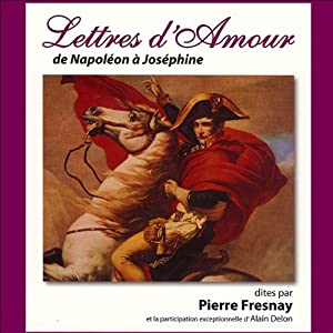 Lettres d'amour de Napoléon à Joséphine | Livre audio