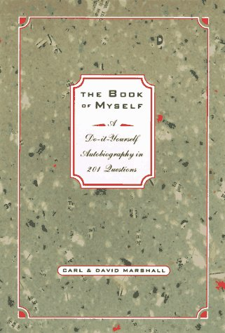 The Book of Myself: A Do-It-Yourself Autobiography in 201 Questions, Marshall,Carl/Marshall,David