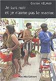 vignette de 'Je suis noir et je n'aime pas le manioc (Gaston Kelman)'