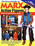 The Encyclopedia of Marx Action Figur...