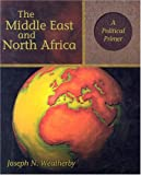 The Middle East and North Africa: A Political Primer (0321081064) by Weatherby, Joseph N.
