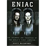 Eniac: The Triumphs and Tragedies of the World's First Computer ~ Scott McCartney