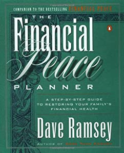The Financial Peace Planner: A Step-by-Step Guide to Restoring Your Family's Financial Health by Penguin Books