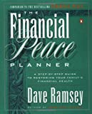 The Financial Peace Planner: A Step-by-Step Guide to Restoring Your Family