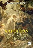 Napoléon et l'héritage de la gloire...