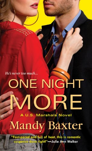 Mandy Baxter - One Night More (A US Marshals Novel)