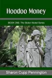 Hoodoo Money (The Stolen Nickel Series Book 1)