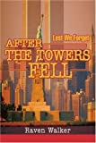 After the Towers Fell: Lest We Forget