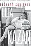 Elia Kazan: A Biography (0060955120) by Schickel, Richard