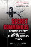img - for Secret Commandos: Behind Enemy Lines with the Elite Warriors of SOG book / textbook / text book