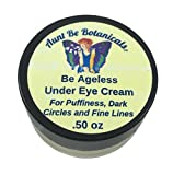 Aunt Be Botanicals Be Ageless Natural Preservative-Free Under Eye Cream - For Puffiness, Dark Circles, Fine Lines
