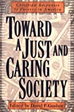 img - for Toward a Just and Caring Society: Christian Responses to Poverty in America book / textbook / text book
