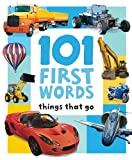 101 FIRST WORDS: THINGS THAT GO