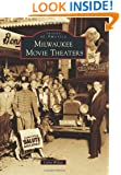 Milwaukee Movie Theaters (Images of America) (Images of America Series)