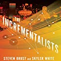 The Incrementalists (       UNABRIDGED) by Steven Brust, Skyler White Narrated by Ray Porter, Mary Robinette Kowal