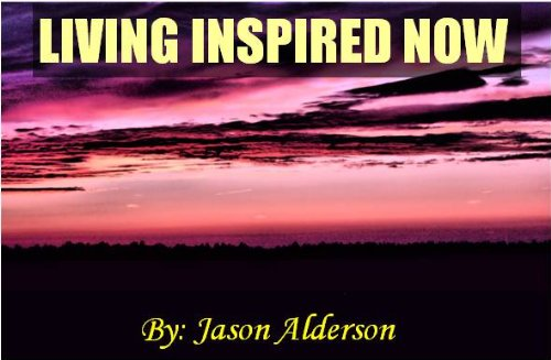 Jason Alderson - Living Inspired Now (English Edition)