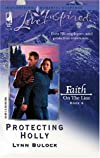 Protecting Holly: Faith On The Line (Love Inspired)