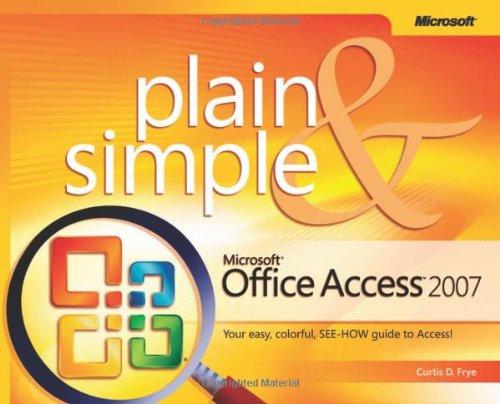 Microsoft Office Access 2007 Plain & Simple