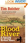 Blood River: A Journey to Africa's Br...
