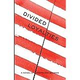 Divided Loyalties ~ Stephanie Waxman