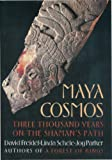 Maya Cosmos: Three Thousand Years on the Shaman's Path (0688100813) by David A. Freidel