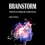 Brainstorm: A Memoir of Love, Devotion, and a Cerebral Aneurysm | Robert Wintner