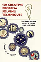 101 Creative Problem Solving Techniques: The Handbook of New Ideas for Business ebook download