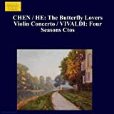 Chen / He: Butterfly Lovers Violin Concerto (The) / Vivaldi: Four Seasons Ctos