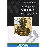 La campagne de Julien en Perse, 363 après J.-C