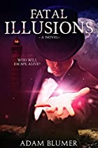 Fatal Illusions - Four Women ... Missing. All It Took Was Rope And His Bare Hands.