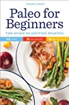 Paleo for Beginners: The Guide to Get…