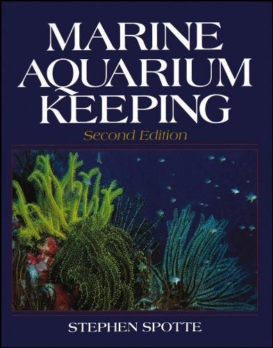 Marine Aquarium Keeping: The Science, Animals and Art (Life Sciences)