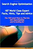 img - for Search Engine Optimization - 144 World Class Expert Facts, Hints, Tips and Advice - the TOP rated Ways to Find the SEO opportunities you're looking For book / textbook / text book