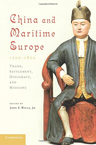 china-and-maritime-europe-1500-1800-trade-settlement-diplomacy-and-missions