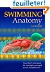 Swimming Anatomy: Your Illustrated Gu...
