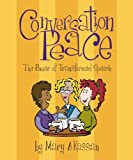 By Mary A. Kassian Conversation Peace: The Power of Transformed Speech