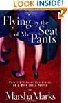Flying by the Seat of My Pants: Fligh...