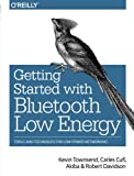 img - for Getting Started with Bluetooth Low Energy: Tools and Techniques for Low-Power Networking book / textbook / text book