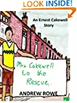 Mrs Cakewell to the Rescue (Ernest Ca...