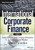 img - for International Corporate Finance, + Website: Value Creation with Currency Derivatives in Global Capital Markets (Wiley Finance) 1st edition by Jacque, Laurent L. (2014) Paperback book / textbook / text book