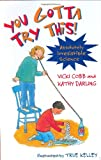 You Gotta Try This! Absolutely Irresistible Science (0688157408) by Cobb, Vicki